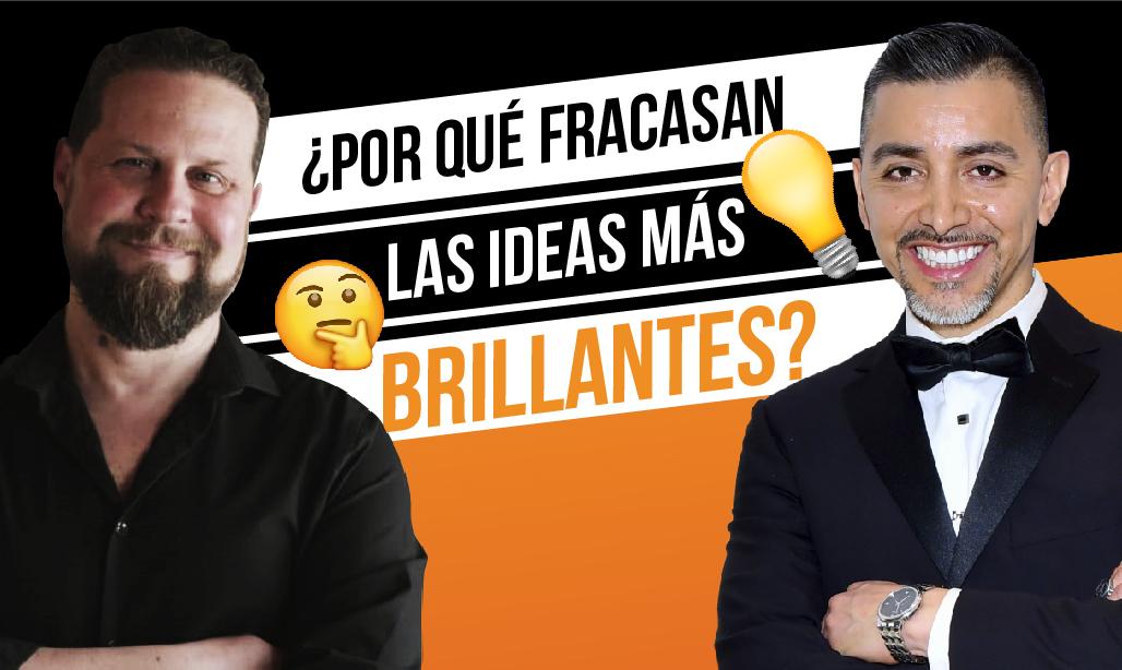 ¿Por qué fracasan nuestras ideas más brillantes?