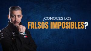 Triunfar ante los Falsos Imposibles