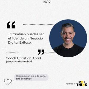 Christian Abad, Coach de Estrategia y Resultados Tú también puedes ser el líder de un Negocio Digital Exitoso